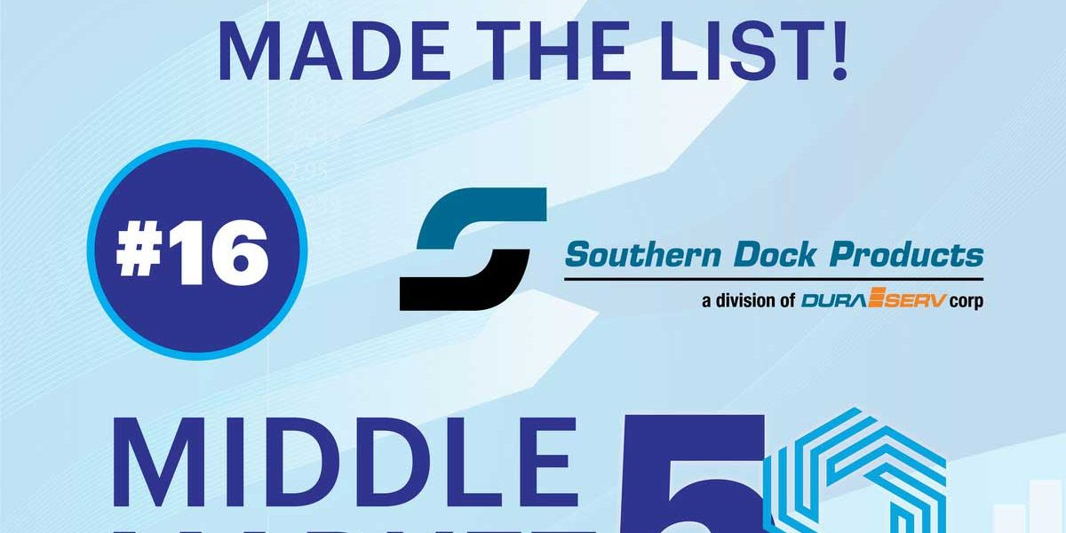 Southern Dock Products/DuraServ – Named in Middle MarkeSouthern Dock Products/DuraServ – Named in Middle Market 50 Listt 50 List